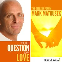 The Question of Love - Mark Matousek