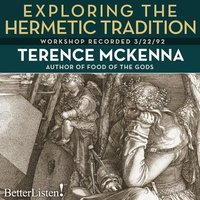 Exploring the Hermetic Tradition - Terence McKenna
