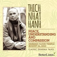 Peace, Understanding, and Compassion - Thich Nhat Hanh
