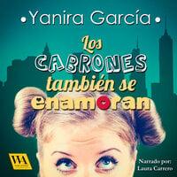 Los cabrones también se enamoran - Yanira García