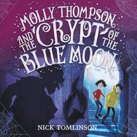 Molly Thompson and the Crypt of the Blue Moon - Nick Tomlinson