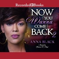 Now You Wanna Come Back 2 - Anna Black