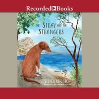 The Stray and the Strangers - Steven Heighton