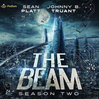 The Beam: Season Two - Johnny B. Truant, Sean Platt