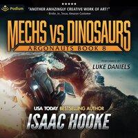 Mechs vs. Dinosaurs - Isaac Hooke