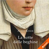 La notte delle beghine - Aline Kiner