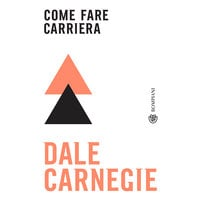 Come fare carriera - Dale Carnegie