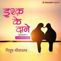 Ishq Ke Daane S01 - Complete Series - Peeyush Shrivastava