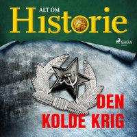 Den kolde krig - Alt Om Historie
