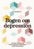 Bogen om depression - Tea Sletved