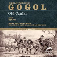 Ölü Canlar - Nikolay Vasilyeviç Gogol, Nikolay Gogol
