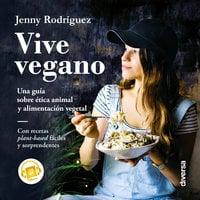 Vive vegano - Jenny Rodríguez