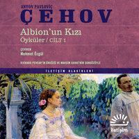 Albion'un Kızı: Öyküler / Cilt 1 - Anton Chekhov