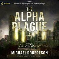 The Alpha Plague 4 - Michael Robertson