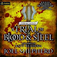 Tracato: A Trial of Blood and Steel - Joel Shepherd