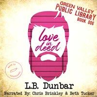 Love in Deed - L.B. Dunbar