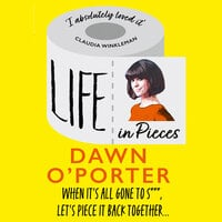 Life in Pieces - Dawn O'Porter