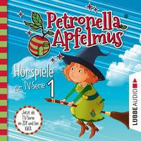 Petronella Apfelmus - Teil 1: Der Oberhexenbesen, Papa ist geschrumpft, Verwichtelte Freundschaft - Cornelia Neudert