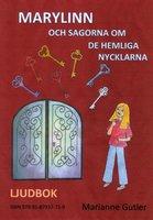 Marylinn och sagorna om de hemliga nycklarna - Marianne Gutler