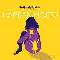 Häpeän hoito - Katja Myllyviita