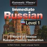Automatic Fluency® Immediate Russian Level 1 - Mark Frobose