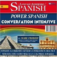 Power Spanish Conversation Intensive - Mark Frobose