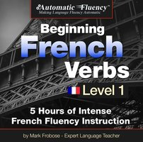 Automatic Fluency® Beginning French Verbs Level I - Mark Frobose