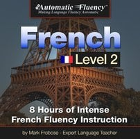 Automatic Fluency® French Level 2 - Mark Frobose