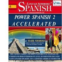 Power Spanish 2 Accelerated - Mark Frobose
