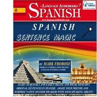 Spanish Sentence Magic - Mark Frobose