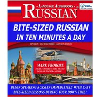 Bite-Sized Russian in Ten Minutes a Day - Mark Frobose