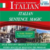 Italian Sentence Magic - Mark Frobose