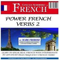 Power French Verbs 2 - Mark Frobose