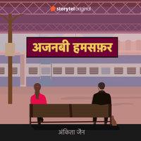 Ajnabi Humsafar - Ankita Jain