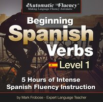 Automatic Fluency® Beginning Spanish Verbs Level I - Mark Frobose