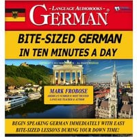 Bite-Sized German in Ten Minutes a Day - Mark Frobose