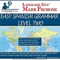 Easy Spanish Grammar: Level Two - Mark Frobose