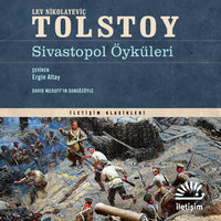 Sivastopol Öyküleri - Lev Nikolayeviç Tolstoy