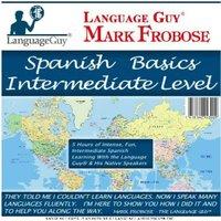 Spanish Basics Intermediate Level - Mark Frobose