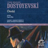 Öteki - Fyodor Dostoyevski
