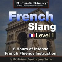 Automatic Fluency French Slang Level 1 - Mark Frobose