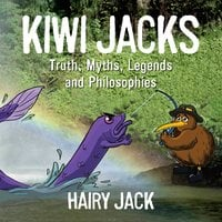 Kiwi Jacks: Truths, Myths, Legends, Philosophies - Hairy Jack