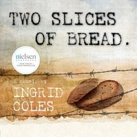 Two Slices of Bread - Ingrid Coles
