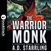 The Warrior Monk (Booktrack Edition) - A.D. Starrling
