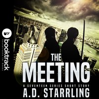 The Meeting (Booktrack Edition) - A.D. Starrling