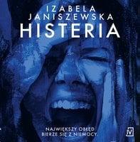Histeria - Izabela Janiszewska