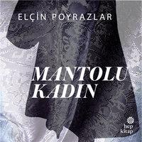 Mantolu Kadın - Elçin Poyrazlar