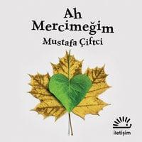 Ah Mercimeğim - Mustafa Çiftçi
