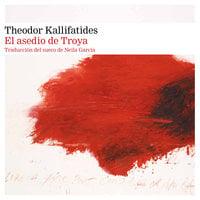 El asedio de Troya - Kallifatides Theodor