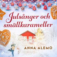 Julsånger och smällkarameller - Anna Alemo